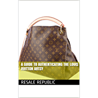 A Guide to Authenticating the Louis Vuitton Artsy (Authenticating Louis Vuitton Items Book 2)