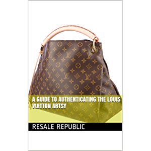 d00df82b3fc1 A Guide to Authenticating the Louis Vuitton Artsy (Authenticating Louis  Vuitton Items Book 2)