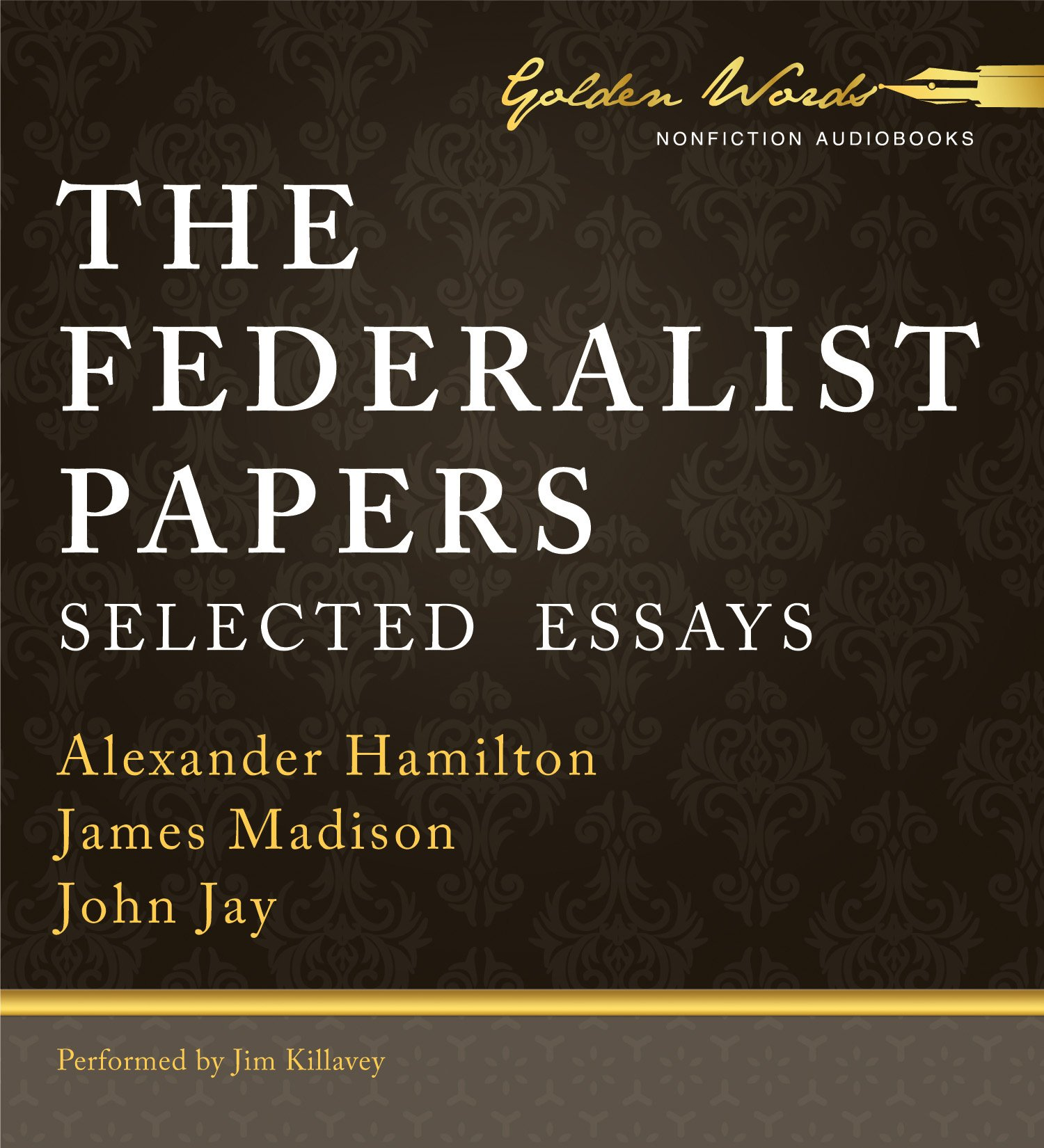 the federalist papers selected essays alexander hamilton james the federalist papers selected essays alexander hamilton james madison john jay jim killavey 9781469259574 com books
