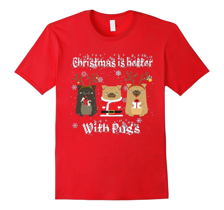 Christmas Is Better With Pug Christmas Gift Pug Lovers Shirt-ANZ