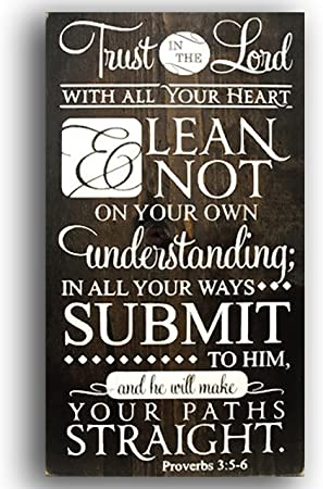 Sign - Trust in the Lord with All Your Heart & Lean Not on Your Own Understanding... Proverbs 3:5-6