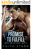 Promise To Fulfill: Music For The Heart - Book Two
