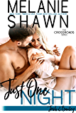 Just One Night - Josh & Bailey (Crossroads Book 13)