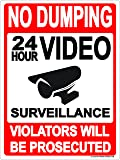 "No Dumping Sign Metal Aluminum ""24 Hour Video Surveillance"" 9x12 Aluminum Violators Will Be Prosecuted"