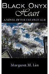 Black Onyx Heart: A Novel of the Exiles of Aur Kindle Edition