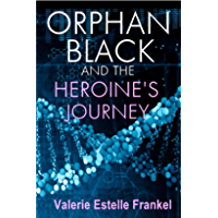 Orphan Black and the Heroine's Journey: Symbols, Depth Psychology, and the Feminist Epic (English Edition)