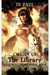 Origin of the Library: A Path to Otherwhere Book