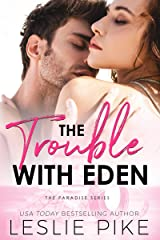 The Trouble With Eden (Paradise Series Book 1) Kindle Edition