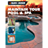 Black & Decker The Complete Guide: Maintain Your Pool & Spa: Repair and Upkeep Made Easy (Black & Decker Complete Guide)