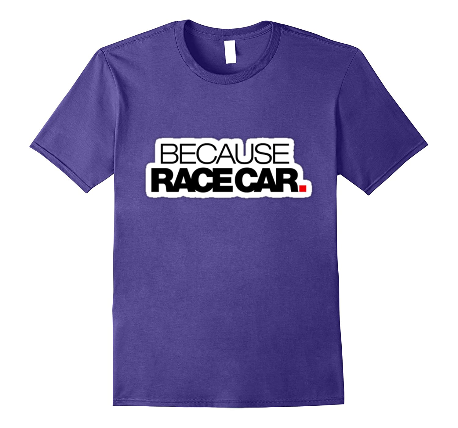 Because Race Car Race Driving Manual Shift Tshirt-Vaci