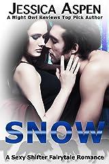 SNOW: A Sexy Shifter Fairytale Romance (Sexy Shifter Fairytale Romances Book 2) Kindle Edition