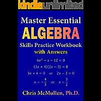 Master Essential Algebra Skills Practice Workbook with Answers (Improve Your Math Fluency)