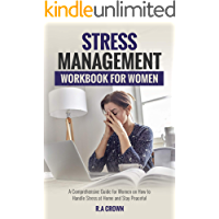 Stress Management Workbook for Women: A Comprehensive Guide for Women on How to Handle Stress at Home and Stay Peaceful