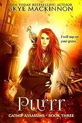 Purrr (Catnip Assassins Book 3) Kindle Edition