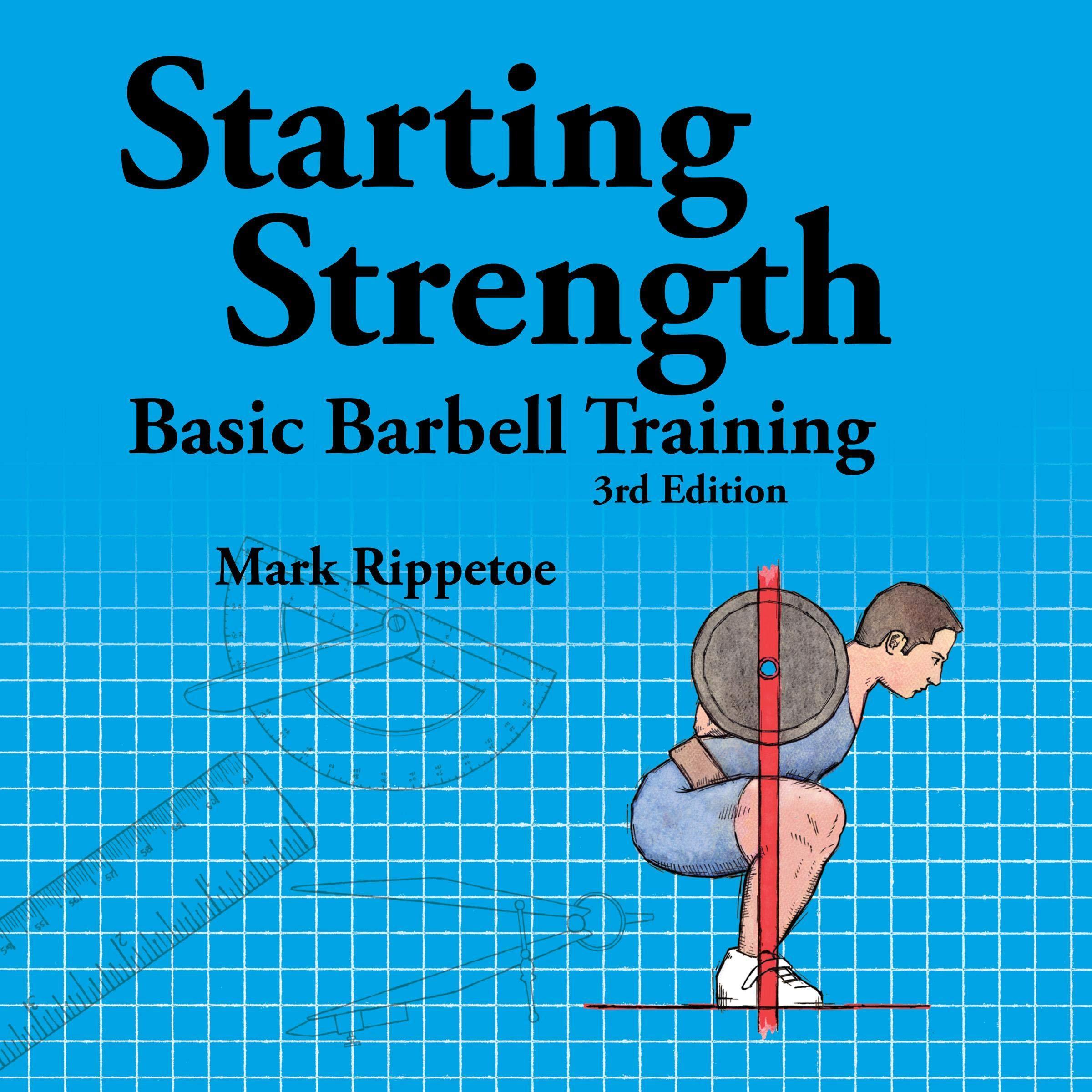 Starting Strength  Basic Barbell Training 3rd Edition