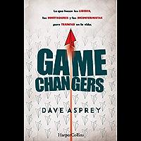 Game changers. Lo que hacen los líderes, los innovadores y los inconformistas para triunfar en la vida. (No ficción)