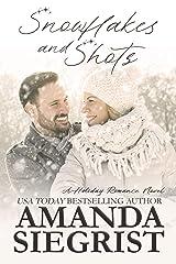 Snowflakes and Shots (A Holiday Romance Novel Book 5) Kindle Edition