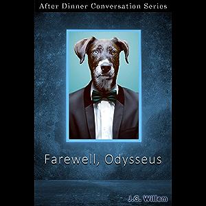 Farewell, Odysseus: After Dinner Conversation Short Story Series