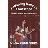 Following Daddy's Footsteps: My Life in the Music Business