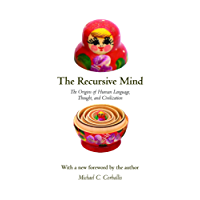The Recursive Mind: The Origins of Human Language, Thought, and Civilization - Updated Edition