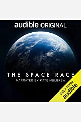 The Space Race: An Audible Original Audible Audiobook