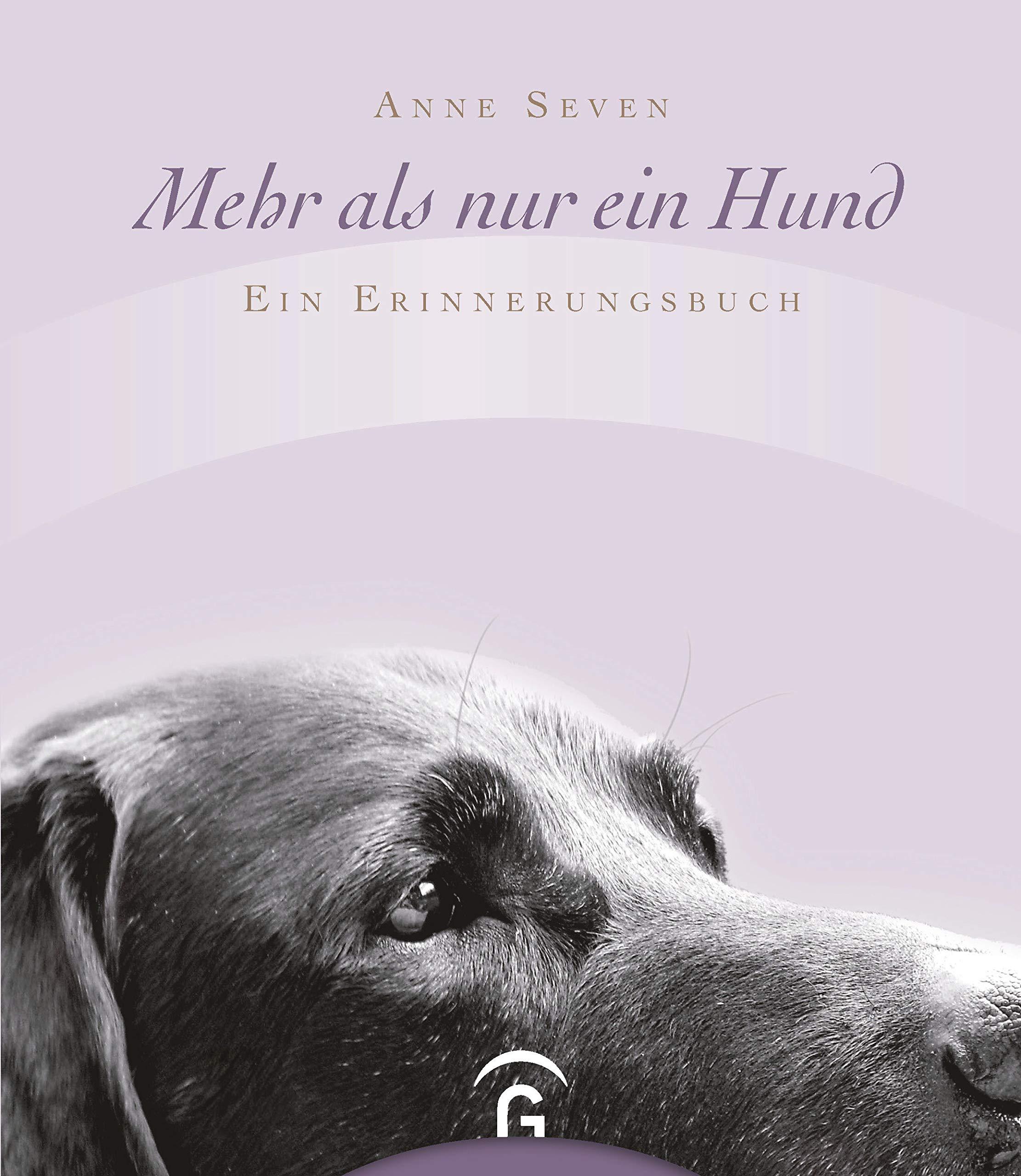 Mehr Als Nur Ein Hund Ein Erinnerungsbuch Amazonde Anne