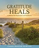 Gratitude Heals: A Journal for Inspiration and Guidance