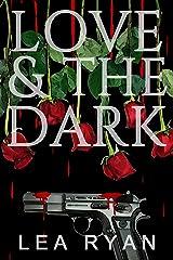 Love & the Dark: A Romantic Thriller Kindle Edition