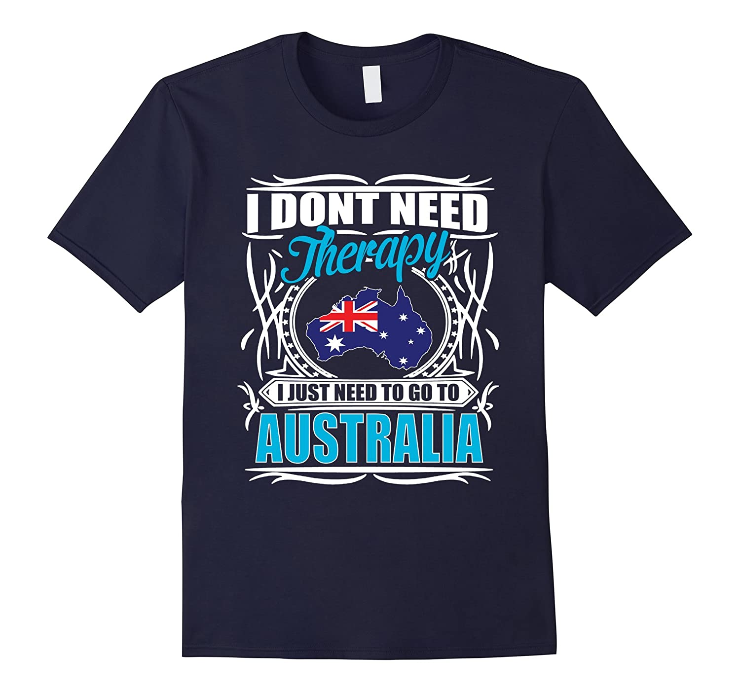 Australia T-shirts I Dont Need Therapy Just Need Australia-PL