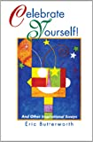 Celebrate Yourself!: And Other Inspirational Essays