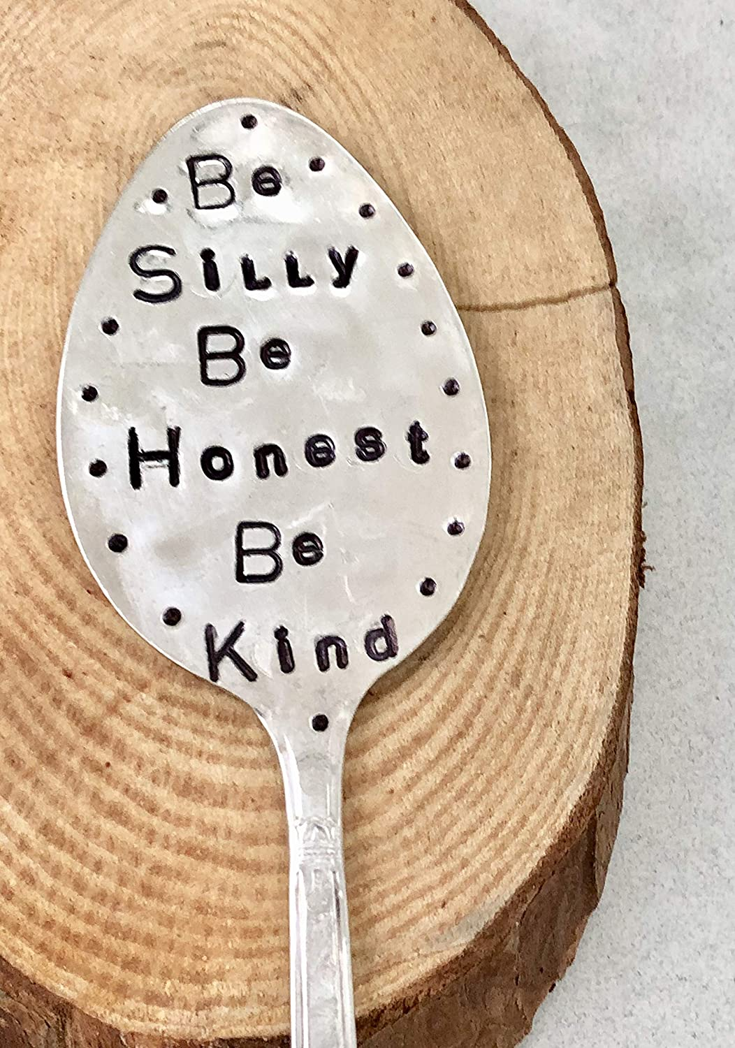 Be SILLY Be HONEST Be KIND Garden Marker Stamped Spoon Silverware flower pot sign