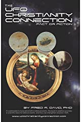 The Ufo–Christianity Connection: Fact or Fiction Kindle Edition