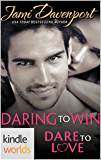 Dare To Love Series: Daring to Win (Kindle Worlds Novella)
