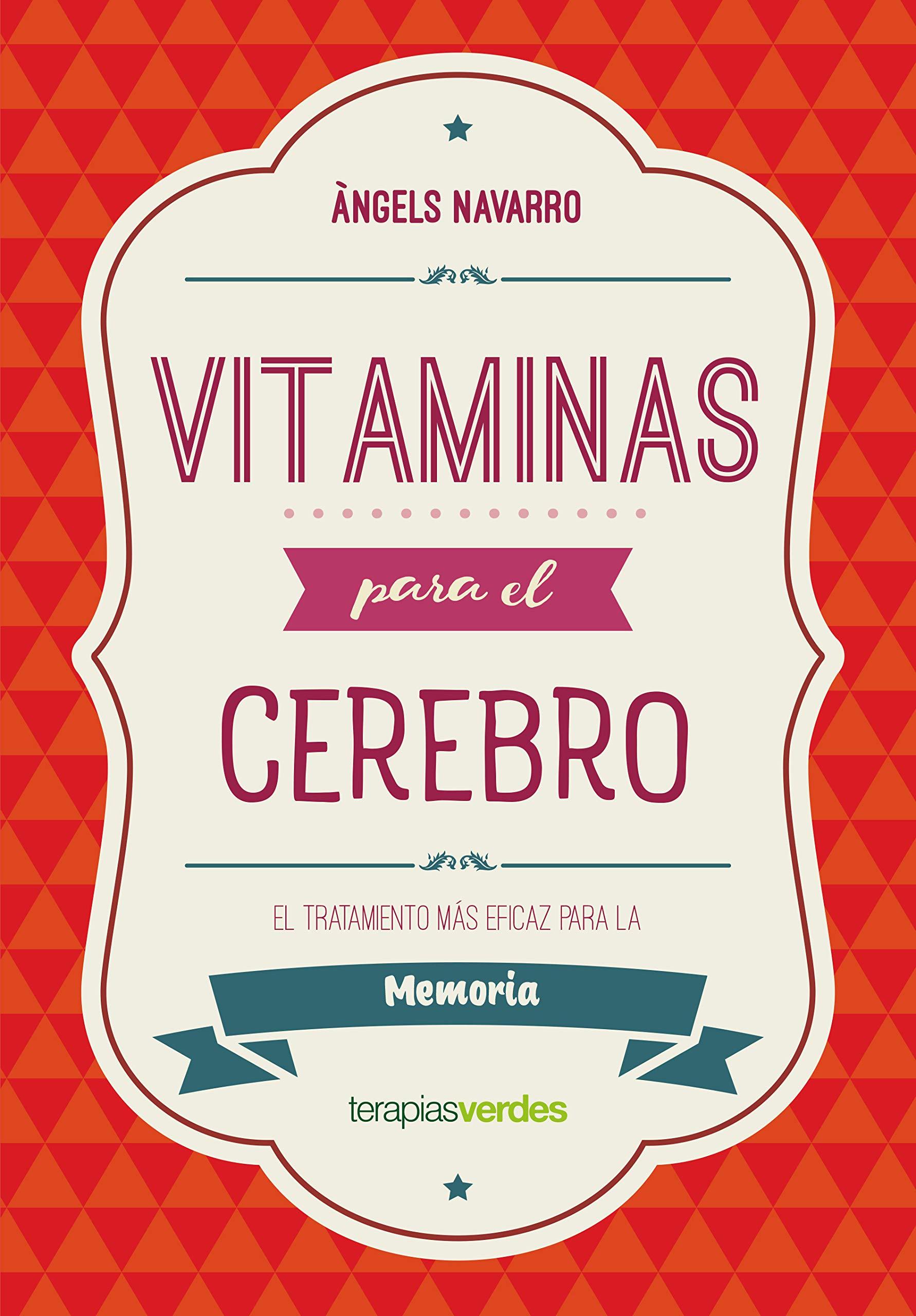 Vitaminas para el cerebro. Memoria Terapias Actividades: Amazon.es: ÀNGELS NAVARRO SIMÓN: Libros