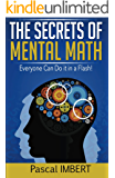 The secrets of mental math: Everyone can do it in a flash!
