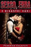 Sesso, Erba e Disastri Vari Parte VERSIONE COMPLETA (Italian Edition)