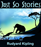 Just So Stories: FREE Andersen's Fairy Tales By Hans Christian Andersen  (JBS Classics - 100% Formatted, Illustrated) (English Edition)