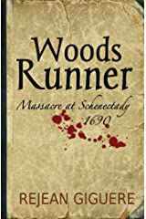 Woods Runner: Massacre at Schenectady, 1690 Kindle Edition