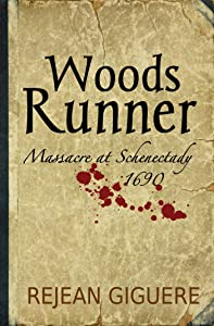 Woods Runner: Massacre at Schenectady, 1690