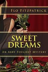 Sweet Dreams: An Abby Fouchet Mystery (Abby Fouchet Mysteries Book 1) Kindle Edition