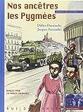 Enfants des Colonies 1 - Nos Ancêtres les Pygmées