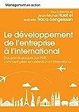 Développement et management à l'international: Des grands groupes aux PME, comment gérer son extension à l'international (Management en action)