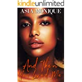 And Then You Loved Me (Shorties Book 2)