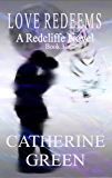 Love Redeems (The Redcliffe Novels series Book 3)