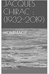 JACQUES CHIRAC : (1932-2019): HOMMAGE (French Edition) Kindle Edition