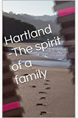 Hartland - The Spirit of a Family Kindle Edition
