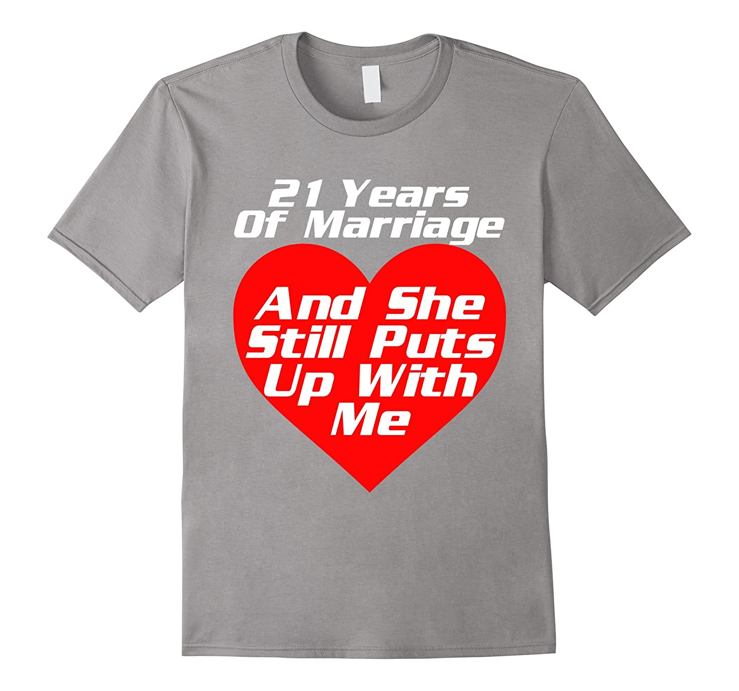 21st Wedding Anniversary Gift Ideas: 21 Years 21st Wedding Anniversary Gift Shirt Puts Up With