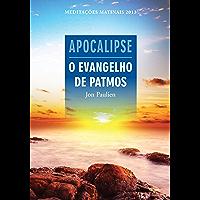 Apocalipse - O evangelho de Patmos - Meditações Matinais 2013