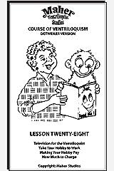 Maher Course Of Ventriloquism - Lesson Twenty-Eight: Detweiler Version Kindle Edition