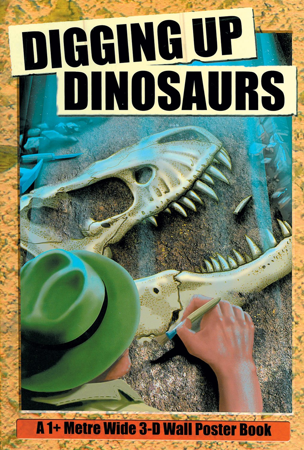 Digging Up Dinosaurs: Metre Wide 3-D Wall Poster Book (3D Wall Posters)